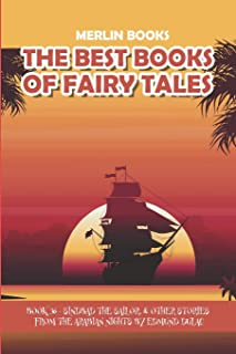 The Best Books Of Fairy Tales: Book 36 - Sindbad The Sailor, & Other Stories From The Arabian Nights