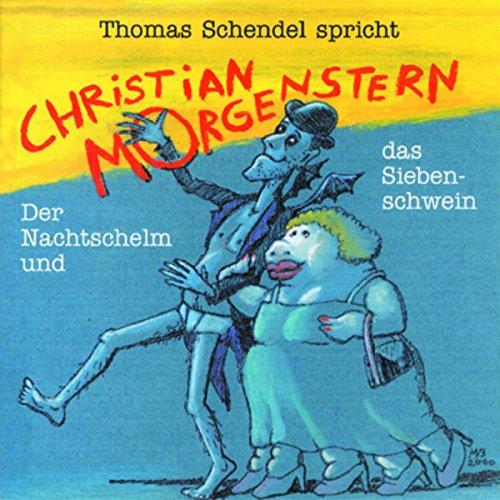 Der Nachtschelm und das Siebenschwein                   Autor:                                                                                                                                 Christian Morgenstern                               Sprecher:                                                                                                                                 Thomas Schendel                      Spieldauer: 54 Min.     2 Bewertungen     Gesamt 5,0