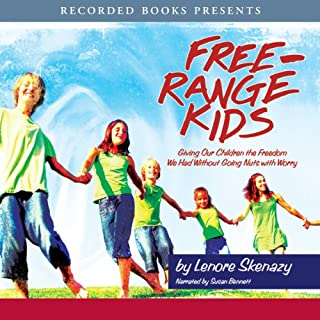 Free Range Kids     Giving Our Children the Freedom We Had Without Going Nuts with Worry              By:                                                                                                                                 Lenore Skenazy                               Narrated by:                                                                                                                                 Susan Bennett                      Length: 7 hrs and 1 min     258 ratings     Overall 4.5