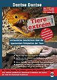 Tiere extrem Band 1: Erstaunliche Geschichten über die spannenden Fähigkeiten der Tiere (German Edition)