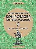 Faire progresser son potager en permaculture - Acte 2 (Je passe à l'acte) - Format Kindle - 5,99 €