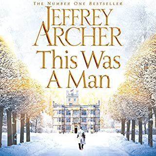 This Was a Man     The Clifton Chronicles, Book 7              By:                                                                                                                                 Jeffrey Archer                               Narrated by:                                                                                                                                 Alex Jennings                      Length: 12 hrs and 47 mins     1,454 ratings     Overall 4.7