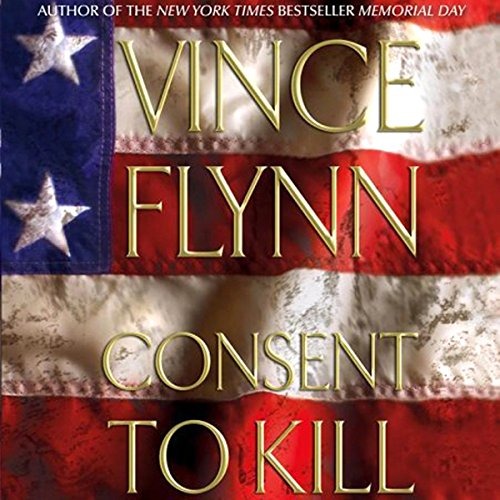 Consent to Kill Audiobook By Vince Flynn cover art