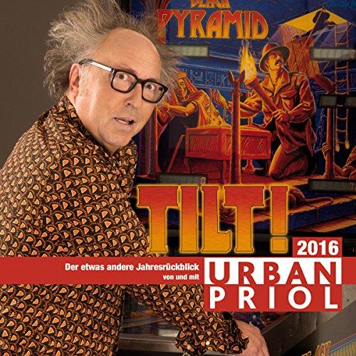 Tilt! Der etwas andere Jahresrückblick 2016                   Autor:                                                                                                                                 Urban Priol                               Sprecher:                                                                                                                                 Urban Priol                      Spieldauer: 2 Std. und 34 Min.     88 Bewertungen     Gesamt 4,7