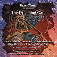 Dreaming Gate with Hemi-Sync by Monroe Products (2006-07-28)