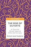 The Rise of Duterte: A Populist Revolt against Elite Democracy