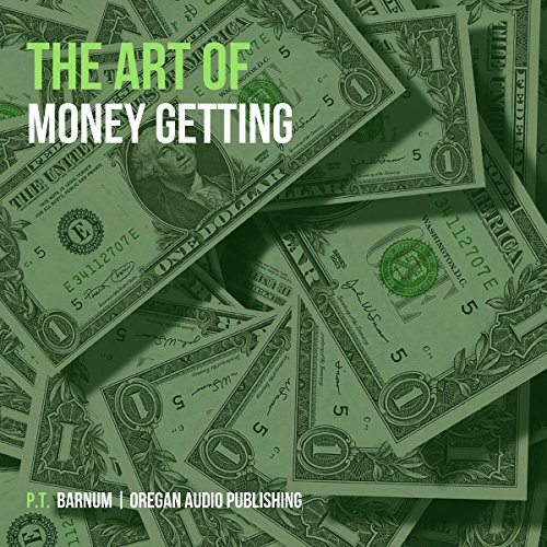 The Art of Money Getting Or, Golden Rules for Making Money audiobook cover art