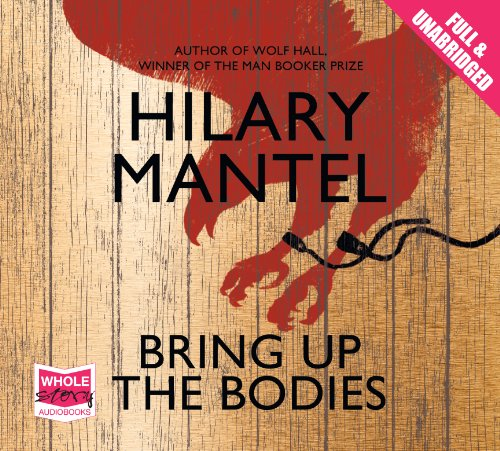 Bring Up The Bodies (The Wolf Hall Trilogy, Band 2)