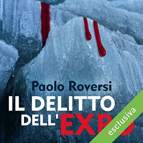 Il delitto dell'Expo | Paolo Roversi