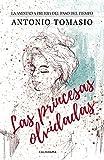 Las princesas olvidadas: La amistad a prueba del paso del tiempo (Caligrama)
