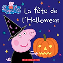 La Fete de l'Halloween (Peppa Pig) (French Edition)