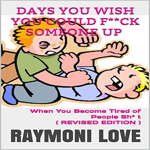 Days You Wish You Could F**ck Someone UP audiobook cover art