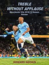 Treble Without Applause: Manchester City 2018/19 Season Review (English Edition)