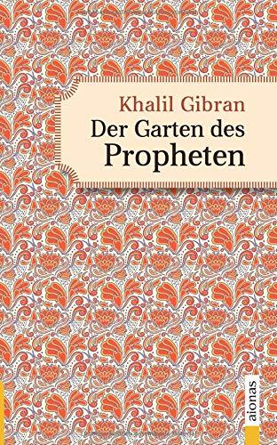 Der Garten des Propheten. Khalil Gibran. Illustrierte Ausgabe: Die Fortsetzung des Propheten