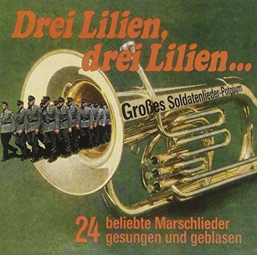 Drei Lilien...24 Marschlieder