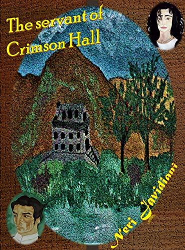 The servant of Crimson Hall (English Edition)
