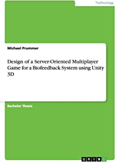 Design of a Server-Oriented Multiplayer Game for a Biofeedback System using Unity 3D