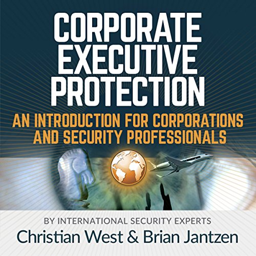 Corporate Executive Protection Audiobook By Christian West,                                                                                        Brian Jantzen cover art
