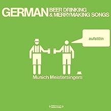 German Beer Drinking & Merrymaking Songs (Digitally Remastered)