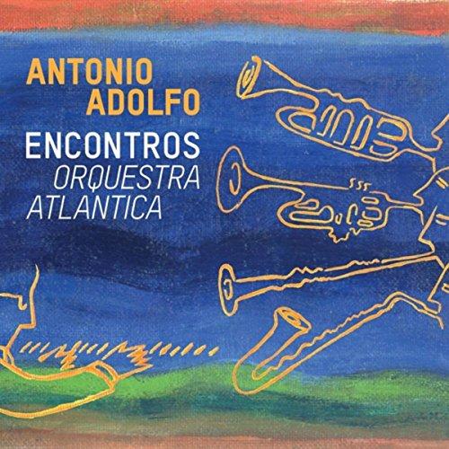Best antonio adolfo orquestra atlantica for 2021