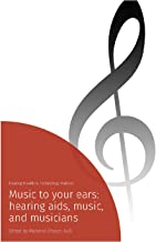 Music to your Ears: hearing aids, music, and musicians