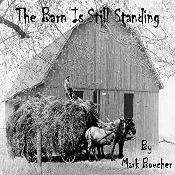 The Barn Is Still Standing