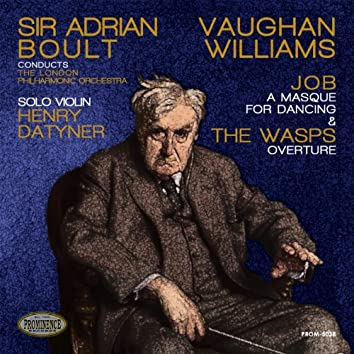 Vaughan Williams: Job, a Masque for Dancing, Ballet & The Wasps, Overture