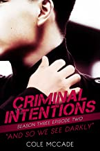 CRIMINAL INTENTIONS: Season Three, Episode Two: AND SO WE SEE DARKLY (English Edition)