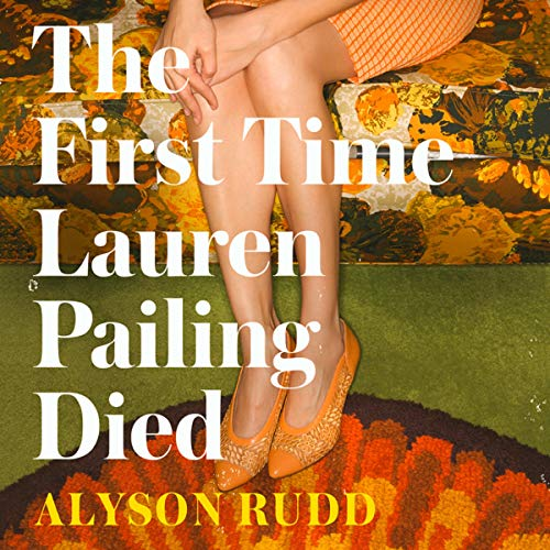 The First Time Lauren Pailing Died audiobook cover art