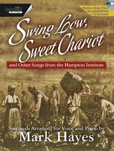 Swing Low, Sweet Chariot - Medium-Low Voice: And Other Songs from the Hampton Institute
