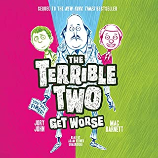 The Terrible Two Get Worse     The Terrible Two, Book 2              Written by:                                                                                                                                 Mac Barnett,                                                                                        Jory John                               Narrated by:                                                                                                                                 Adam Verner                      Length: 3 hrs and 32 mins     Not rated yet     Overall 0.0