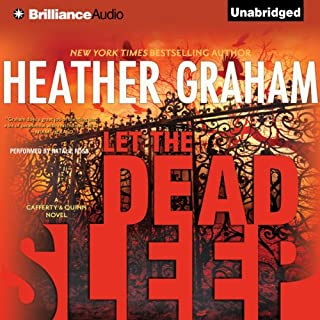 Let the Dead Sleep     Cafferty and Quinn, Book 1              By:                                                                                                                                 Heather Graham                               Narrated by:                                                                                                                                 Natalie Ross                      Length: 9 hrs and 43 mins     337 ratings     Overall 4.1