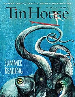 Tin House: Summer Reading 2017 (Tin House Magazine) by [Rob Spillman, Holly MacArthur]