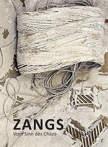 Herbert Zangs: Vom Sinn des Chaos