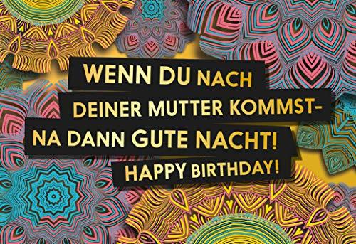 Wenn du nach deiner Mutter kommst - na dann gute Nacht! Happy Birthday! - Geburtstagskarte