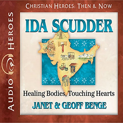 Ida Scudder: Healing Bodies, Touching Hearts audiobook cover art
