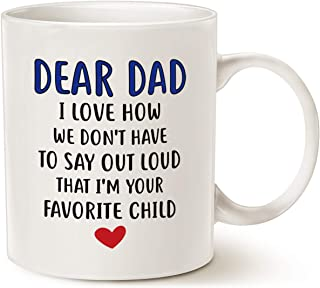 MAUAG Fathers Day Gifts Funny Coffee Mug for Dad, Dear Dad, I'm Your Favorite Child..