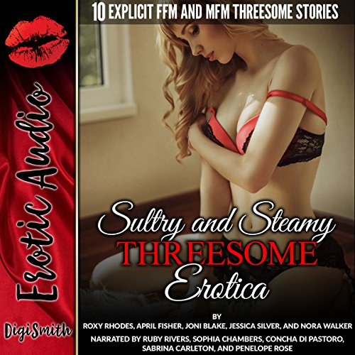 Sultry and Steamy Threesome Erotica     Ten Explicit FFM and MFM Threesome Stories              By:                                                                                                                                 Roxy Rhodes,                                                                                        April Fisher,                                                                                        Joni Blake,                   and others                          Narrated by:                                                                                                                                 Ruby Rivers,                                                                                        Sophia Chambers,                                                                                        Concha di Pastoro,                   and others                 Length: 5 hrs and 7 mins     Not rated yet     Overall 0.0