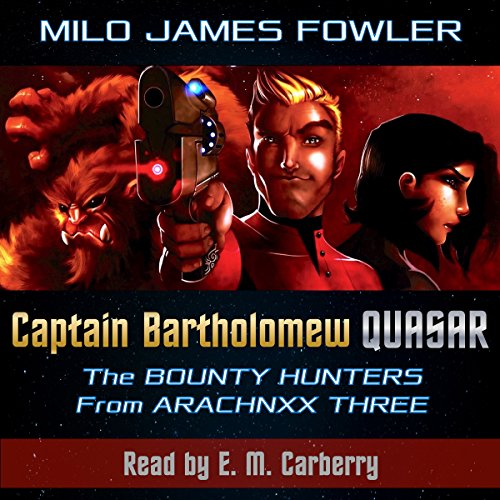 Captain Bartholomew Quasar: The Bounty Hunters from Arachnxx Three audiobook cover art