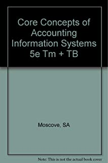 Core Concepts of Accounting Information Systems 5e Tm + TB