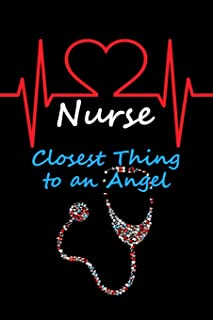 Nurse - Closest Thing to an Angel: Stethoscope, Heart, & EKG Design, Blank Journal, Notebook, Diary, Organizer, 110 Pages, College Ruled, 6x9 inches [Idioma Inglés]