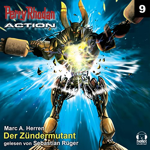 Der Zündermutant (Perry Rhodan Action 9)  audiobook cover art