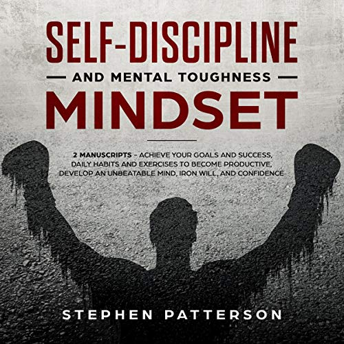 Self-Discipline and Mental Toughness Mindset: 2 Manuscripts cover art