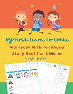 My First Learn To Write Workbook With Fun Rhyme Story Book For Children English Swedish: I can read trace and write simple...
