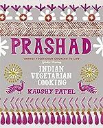 Vegetarian Indian Cooking: Prashad: Indian Vegetarian Cooking
