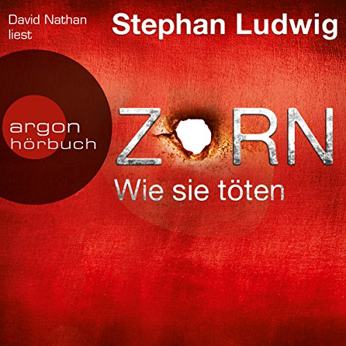 Zorn: Wie sie töten     Zorn 4              By:                                                                                                                                 Stephan Ludwig                               Narrated by:                                                                                                                                 David Nathan                      Length: 8 hrs and 48 mins     1 rating     Overall 5.0