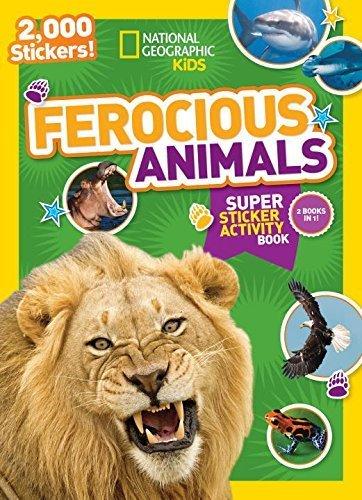 National Geographic Kids Ferocious Animals Super Sticker Activity Book: 2,000 Stickers! (NG Sticker Activity Books) by National Geographic Kids (2015-08-04)