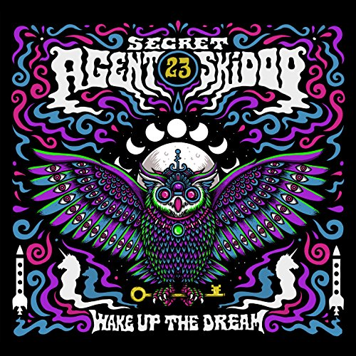 Wake Up The Dream by Secret Agent 23 Skidoo
