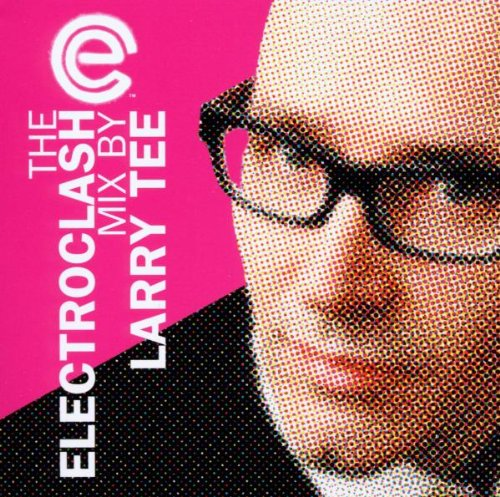 Electroclash Mix By Larry Tee
