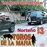 Toros de la Mafia 'Los Meros Chakas', Vol. 3